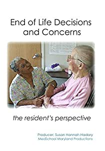 End of Life Decisions and Concerns: The Resident's Perspective