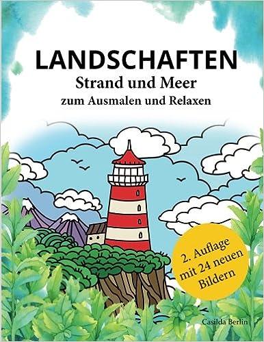 Landschaften Strand Und Meer Zum Ausmalen Und Relaxen Malbuch Für