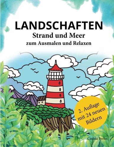 LANDSCHAFTEN - Strand und Meer zum Ausmalen und Relaxen: Malbuch für Erwachsene