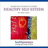 Meditations to Foster Healthy Self-Esteem, Release Self-Doubt, Cultivate Feelings of Personal Mastery, Envision a Future Stronger Self and Encourage Present Moment Self-Acceptance by Traci Stein