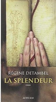 La splendeur par Régine Detambel