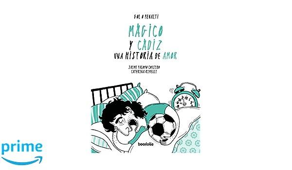 Mágico y Cádiz: una historia de amor (Gol o penalti): Amazon ...