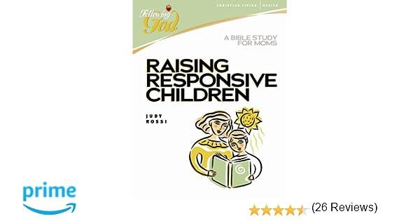 Raising Responsive Children: A Bible Study for Moms (Following God ...