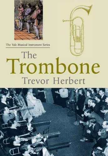 The Trombone Yale Musical Instrument Series