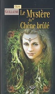 La baronne des Monts-Noirs, Tome 2 : Le Mystère du Chêne brûlé par Céline Guillaume