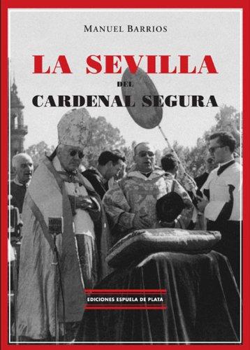 Descargar Libro La Sevilla Del Cardenal Segura Manuel Barrios Gutiérrez