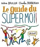 """Afficher """"Le Guide du supermoi !"""""""