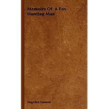 Memoirs Of  A Fox-Hunting Man