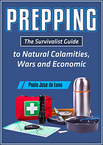 PREPPING: The Survival Guide to Natural Calamities, Wars and Economic Turmoil by [Faunillan, Fhilcar, Content Arcade Publishing]