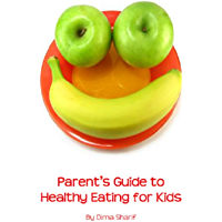 Parent's Guide To Healthy Eating for Kids