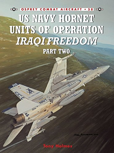 Us Navy Hornet Units of Operation Iraqi Freedom, Part Two (Combat Aircraft 58) Us Navy Hornet Units