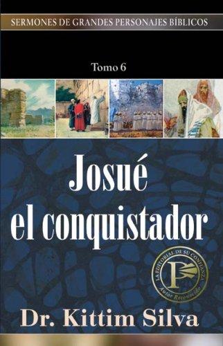 Download Josué el conquistador (Sermones de grandes personajes bíblicos) (Spanish Edition) pdf