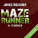 Maze Runner - Il codice (Maze Runner prequel 2) Audiobook by James Dashner Narrated by Maurizio Di Girolamo