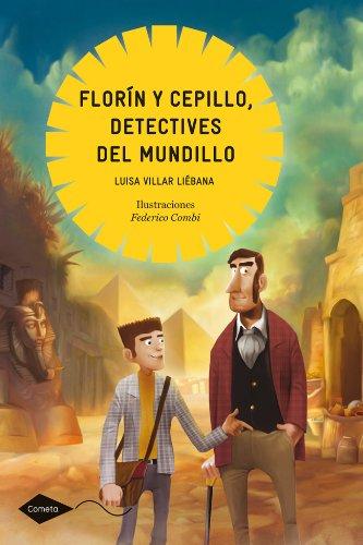 Florín y Cepillo, detectives del mundillo: La momia del faraón Tar-harí (Spanish Edition)