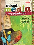 download ebook mixed media workshop: a multifaceted approach to creating unique works of art-step by step [spiral-bound] [2012] (author) isaac anderson, joe martino, mark mendez, bette mcintire, suzette rosenthal, patricia swartout pdf epub