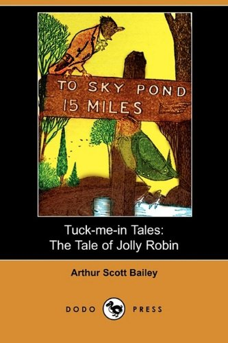 Download Tuck-Me-In Tales: The Tale of Jolly Robin (Dodo Press) pdf
