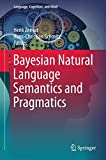 img - for Bayesian Natural Language Semantics and Pragmatics (Language, Cognition, and Mind) book / textbook / text book