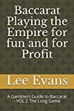 Baccarat Playing the Empire for fun and for