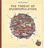 The Threat of Overpopulation (Earth Issues)