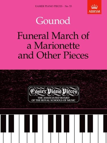 Funeral March of a Marionette and Other Pieces: Easier Piano Pieces 53 (Easier Piano Pieces (ABRSM)) by Associated Board of the Royal Schools of Music