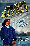 Bush Pilot's Mayday, Ken Forscutt, 1257088130
