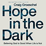 #6: Hope in the Dark: Believing God Is Good When Life Is Not