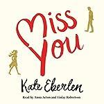 Miss You | Kate Eberlen
