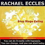 Stop Binge Eating, Hypnotherapy, Binge Eating Disorder Self Hypnosis CD