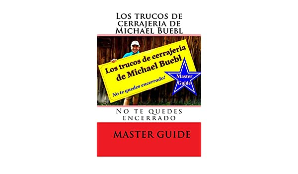 Amazon.com: Los trucos de cerrajeria de Michael Buebl: No te quedes encerrado - Master Guide (Spanish Edition) eBook: Michael Buebl: Kindle Store