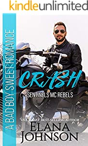 Crash: A Bad Boy Sweet Romance (Sentinels MC Rebels Book 3)