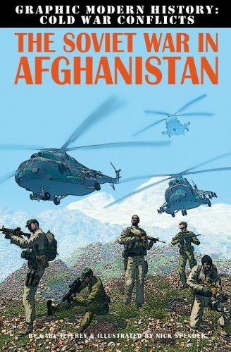 The Soviet War in Afghanistan (Graphic Modern History: Cold War Conflicts)