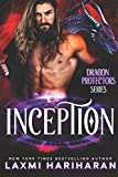 Inception: Paranormal Romance - Dragon Shifters, Immortals and Wolf Shifters (Dragon Protectors) by  Laxmi Hariharan in stock, buy online here