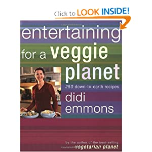 Entertaining for a Veggie Planet: 250 Down-to-Earth Recipes Didi Emmons