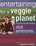 Entertaining for a Veggie Planet, Didi Emmons, 0618104518