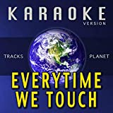 Everytime We Touch (Karaoke Version)