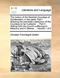 img - for The history of the Swedish Countess of Guildenstern, in two parts. Part I. Shewing the exemplary behaviour of the Countess to her husband, ... Part ... in Mascovy and in Siberia; ... Volume 1 of 2 book / textbook / text book