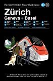 The Zurich Geneva + Basel: The Monocle Travel Guide Series