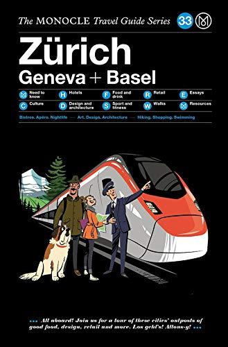 The Monocle Travel Guide to Zürich Geneva + Basel: The Monocle Travel Guide Series...