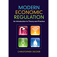 Modern Economic Regulation: An Introduction to Theory and Practice (English Edition)