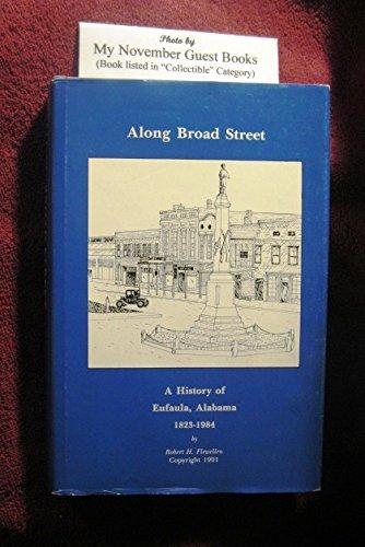 Along Broad Street: A history of Eufaula, Alabama, 1823-1984