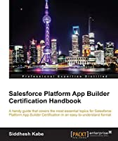 Salesforce Platform App Builder Certification Handbook Front Cover