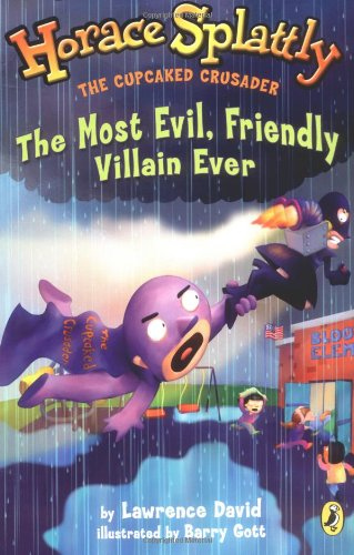 The Most Evil, Friendly Villain Ever (Horace Splattly, the Cupcaked Crusader) PDF