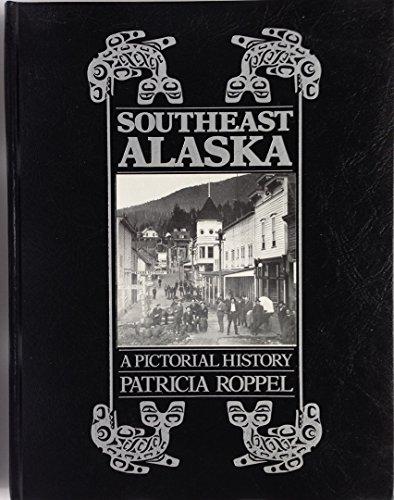 Southeast Alaska: A pictorial history