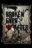 img - for Broken Ever After (The Ever After Series) (Volume 6) book / textbook / text book