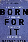 Born For It: 90 Days and 90 Ways to Discover Your Gifts