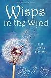 Wisps in the Wind, Gypsy J. Gray, 1462668348