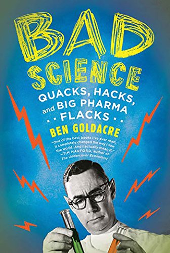 Bad Science: Quacks, Hacks, and Big Pharma Flacks (Social Media And Health Care An Overview)