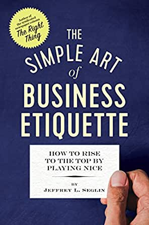 Amazon The Simple Art of Business Etiquette How to