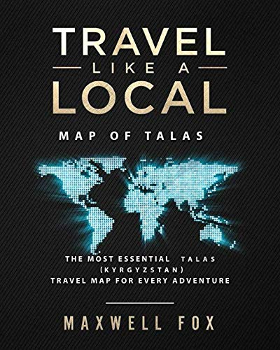 Travel Like a Local - Map of Talas: The Most Essential Talas (Kyrgyzstan) Travel Map for Every...