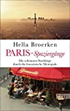 Paris-Spaziergänge: Die schönsten Streifzüge durch die französische Metropole